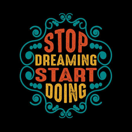 Motivation Quote, Stop Dreaming start doing