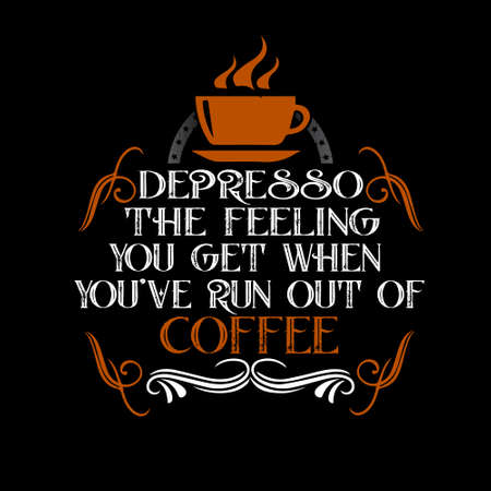 Coffee Quote and Saying. the feeling you get when  イラスト・ベクター素材