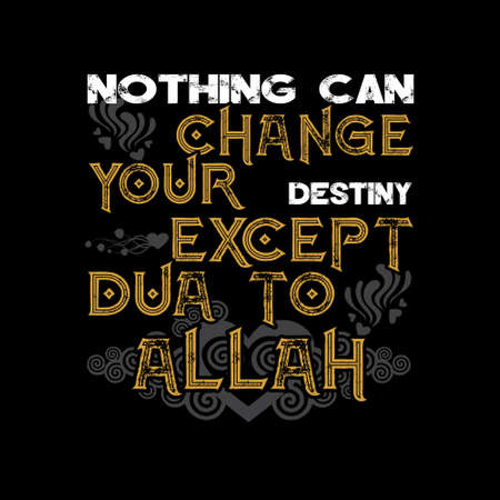 Muslim quote and saying. Nothing can change your destiny Illustration