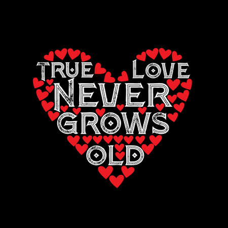 Love Quote. True Love Never Grow Old