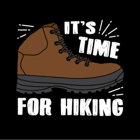 Hiking Quote and saying. It s time for hiking Ilustração