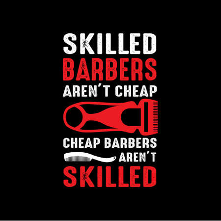 Skilled barbers are not cheap. Barber Shop Quote and Saying.