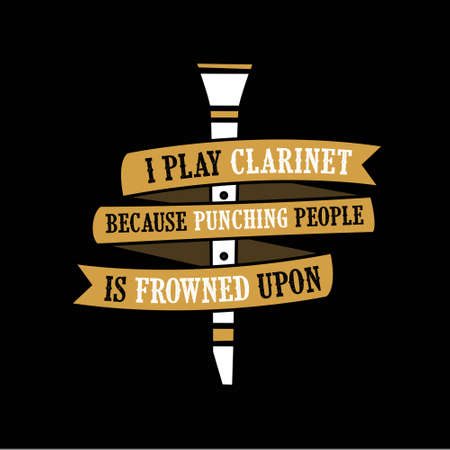 I play Clarinet because. Clarinet quote and saying Ilustração