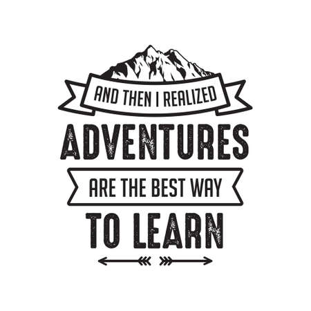 Are the best way to learn. Adventure Quote good for your goods Vector Illustration