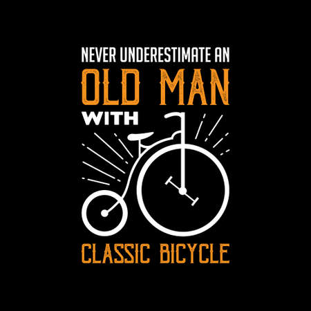 Bicycle Quote and Saying. Never underestimate an old man