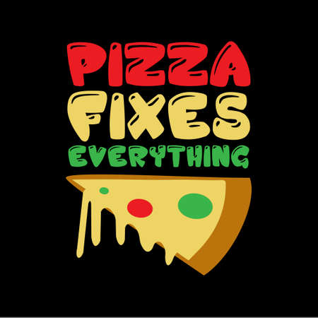 Pizza Quote and Saying. Pizza Fixes Everything Illusztráció