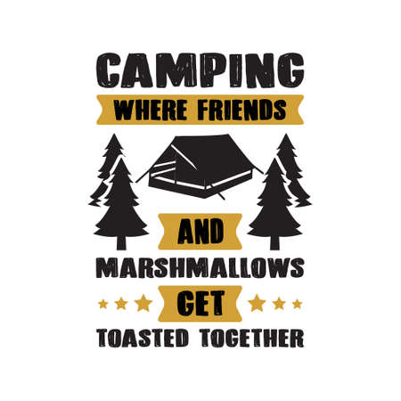 Camping Quote and Saying. Best for print like t-shirt Design, poster and other, good for goods Illustration
