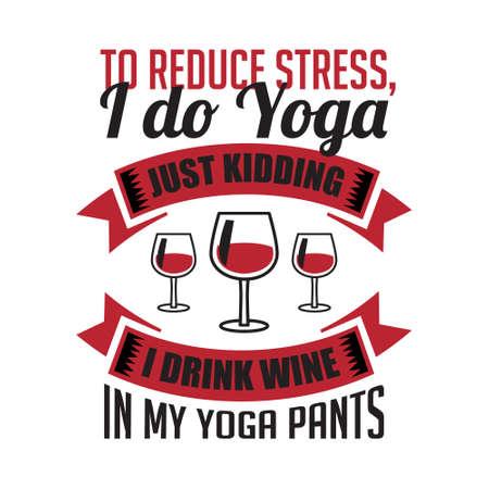 to reduce stress I drink wine Vector Illustration