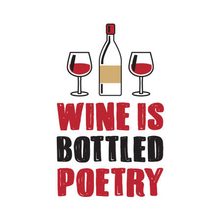 Wine Is Bottled Poetry, Best for Print Design like poster, t shirt and other