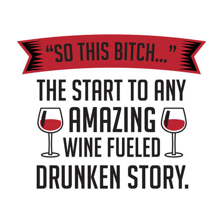 Wine Funny Quote and Saying. 100 Vector, Best for your goods like t-shirt design, mug, pillow, poster and other. Vector Illustration