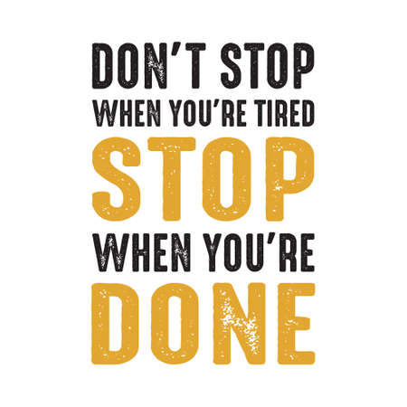 Don t Stop when your are tired