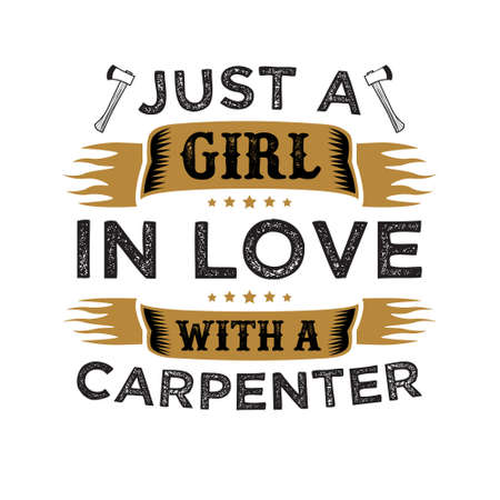 Just A girl in love with a carpenter