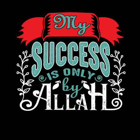 My Success is only by Allah. Muslim Quote and Saying