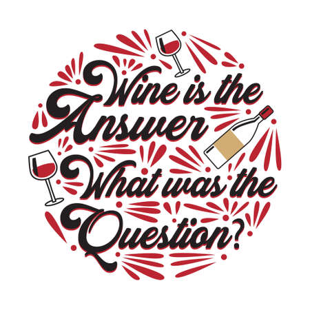 wine is the answer what was the question Ilustración de vector