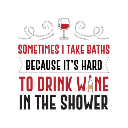 Funny Wine Quote and Saying. 100 vector best for graphic in your goods Vector Illustration