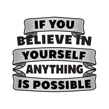 If you believe in. Motivational Quote for better life