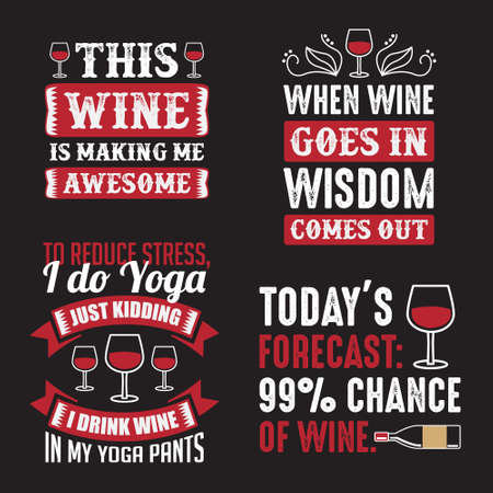 Wine Quote and saying, Best for Print Design like poster, t shirt and other