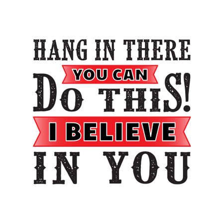 hang in There, Motivational Quote for better life