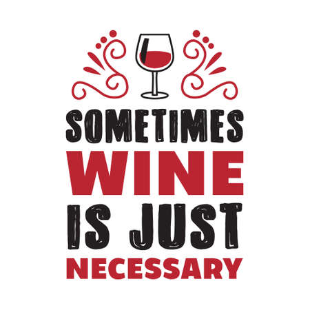 Wine Funny Quote and Saying. 100 Vector, Best for your goods like t-shirt design, mug, pillow, poster and other.