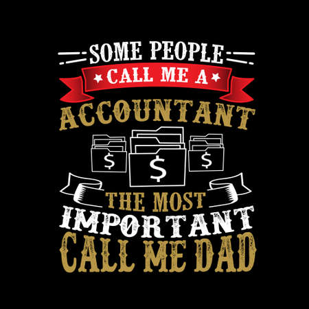 Accountant Call Me Dad, Father Day Quote and Saying