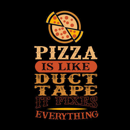 Pizza Is like duct tape it fixes everything. Funny food Quote Ilustração