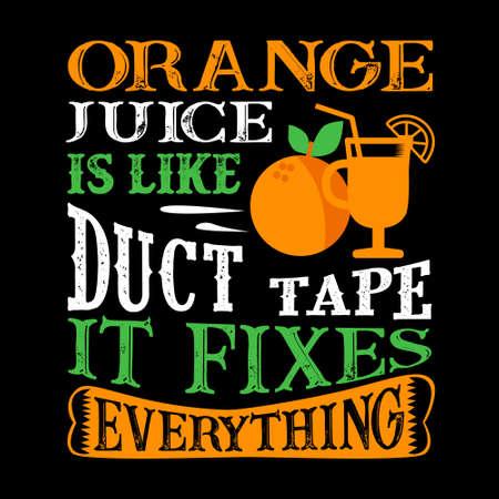 Orange Juice Is like duct tape it fixes everything. Funny food Quote Ilustração