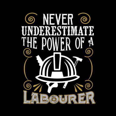 Never Underestimate The power of a Laborer Vektorgrafik