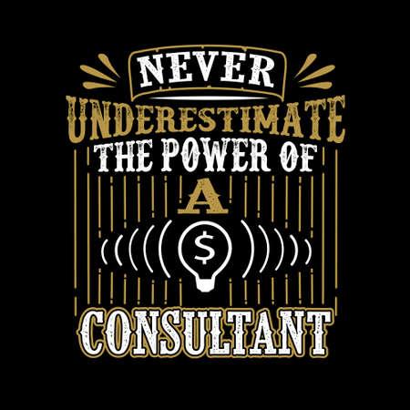 Never Underestimate The power of a Consultant Vektorgrafik