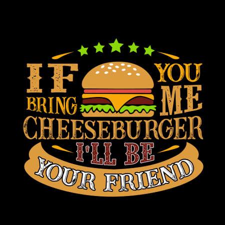 Cotización de comida y bebida. Si me traes hamburguesa con queso seré tu amigo