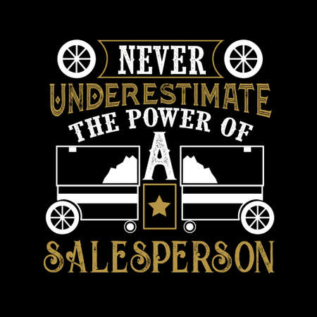 Never Underestimate The power of a Sales Person