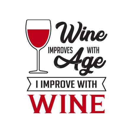 Wine Quote and Saying. Wine Improve with age