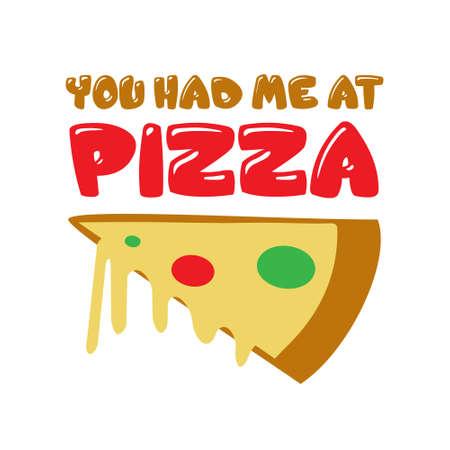 Citation et dicton de pizza. Tu m'as eu à la pizza