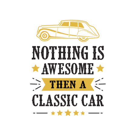 Car quote and Saying. Nothing Is Awesome then a classic car Archivio Fotografico - 125294936