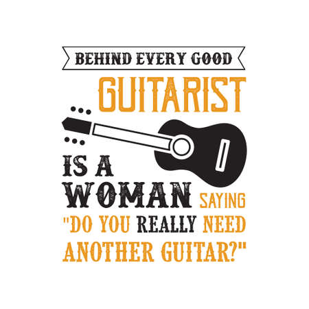 Guitar Quote and Saying. Behind Every good guitarist Archivio Fotografico - 125294937