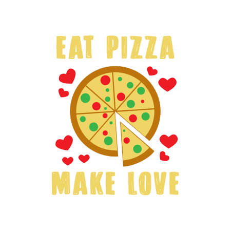 Pizza Quote and Saying. Eat pizza make love
