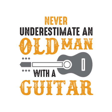 Guitar Quote and Saying. Never underestimate an old man with guitar Vektorgrafik