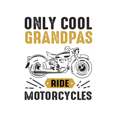 Motorcycle quote and saying. Only cool grandpas ride motorcycles