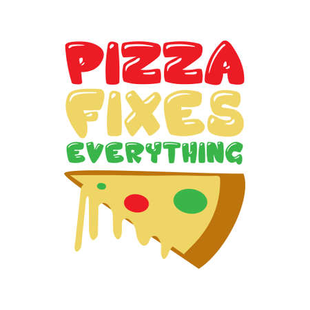 Pizza Quote and Saying. Pizza Fixes Everything  イラスト・ベクター素材