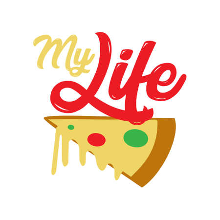 Pizza Quote and Saying. My Life Pizza