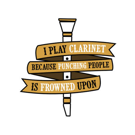 I play Clarinet because. Clarinet quote and saying Vettoriali