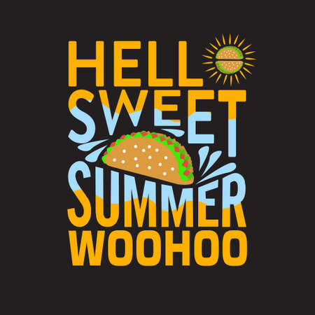 Tacos Quote and saying. Hello sweet summer Çizim