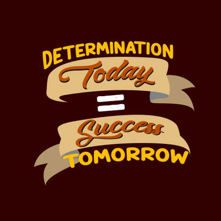Success Quote. Determination Today equal Success Tomorrow. Çizim