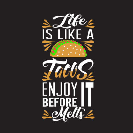 Tacos Quote. Life is like tacos enjoy it. Çizim