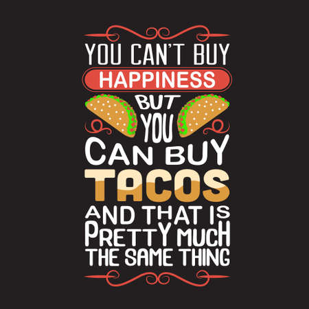 Tacos Quote. You can not buy happiness. Çizim