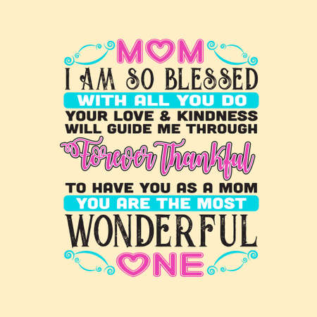 Mother Quote. Mom I am so blessed with all you do. Çizim