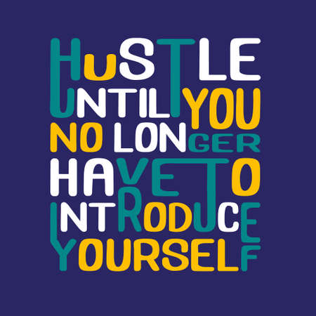 Success Quote. Hustle until you no longer have to introduce yourself