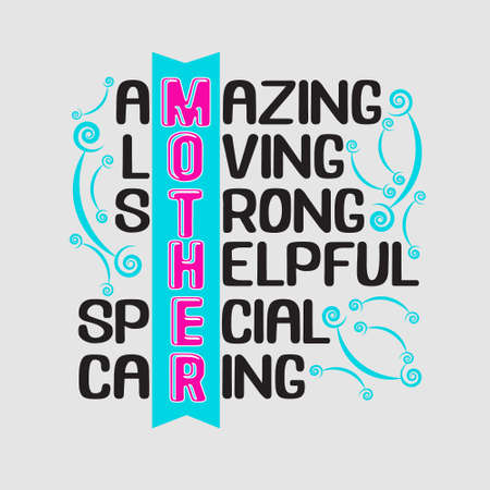 Mother Quote. Amazing Loving Strong Helpful Special Caring.