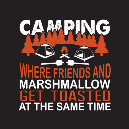 Friendship Quote and saying. Camping Where friends and marshmallow get toasted at the same time. Ilustração