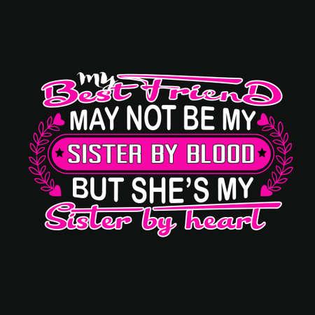 Cita de amistad y diciendo. Mi mejor amiga puede que no sea mi hermana de sangre, pero es mi hermana de corazón.