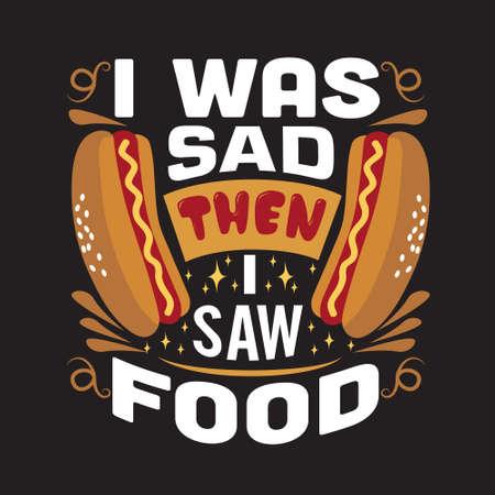 Hotdog Quote. I was sad then I saw food. 向量圖像